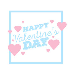 Happy valentines day greeting card with frame vector