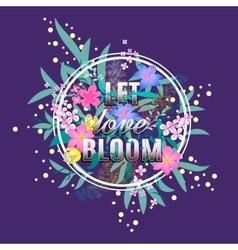 Let love bloom floral card colorful valentine vector