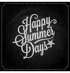 Summer holiday chalk vintage lettering background vector