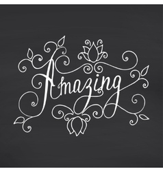 Amazing lettering floral hand drawn vector