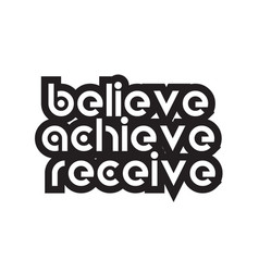 Bold text believe achieve receive inspiring vector