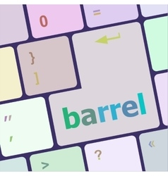 barrel word on keyboard key notebook computer vector image