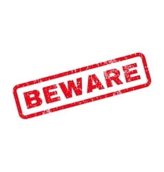 Beware text rubber stamp vector