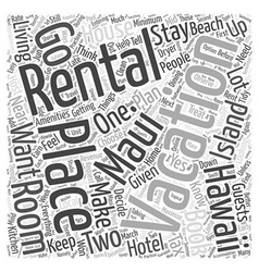 Vacation rentals in maui hawaii word cloud concept vector