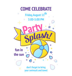 Pool party poster with inflatable ball and splash vector