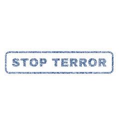 Stop terror textile stamp vector