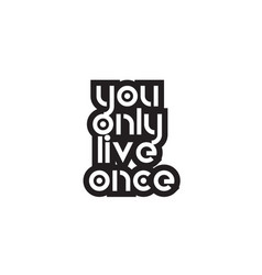 Bold text you only live once inspiring quotes vector
