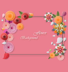 colorful paper flowers and greeting card frames vector image