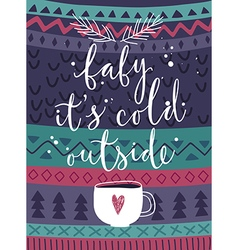 Christmas card Baby its cold outside hand drawn vector image