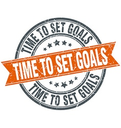 Time to set goals round orange grungy vintage vector