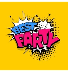Lettering best party comics book balloon vector