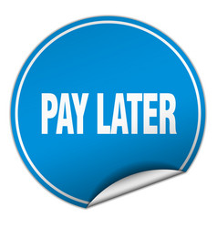 Pay later round blue sticker isolated on white vector