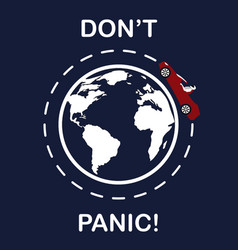Logo of car over the planet slogan dont panic vector