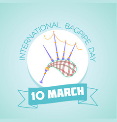 10 march international bagpipe day vector