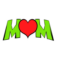 lettering mom and heart icon icon cartoon vector image vector image