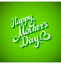 Happy mother day inscription cut isolated on vector