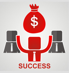 Concept of success businessman raises money bag vector