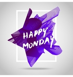 Happy monday inspirational quote vector