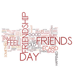 friendship day bury old enmity text background vector image