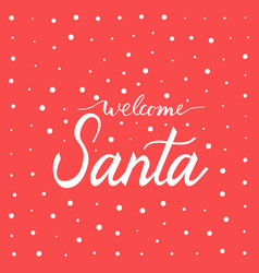 welcome santa poster vector image
