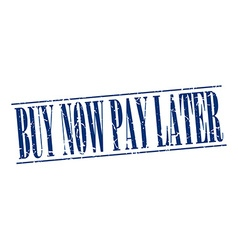 Buy now pay later blue grunge vintage stamp vector