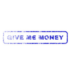 Give me money rubber stamp vector