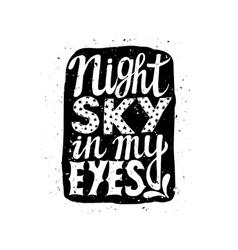 Romantic poster night sky in my eyes vector