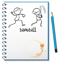 A notebook with a sketch of the baseball players vector image vector image