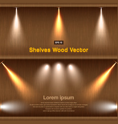 shelves wood background with lighting vector image vector image
