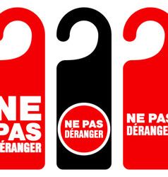 Ne pas deranger do not disturb signs vector