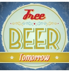 Vintage Free Beer Tomorrow Sign vector image