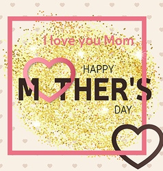 Gold glitter happy mothers day greeting card vector