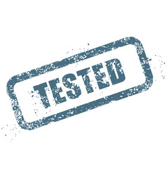 worn stamp with word tested - verified sign vector image