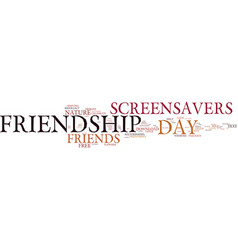 Friendship day free screensavers on friendship vector