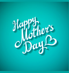Happy Mothers Day freehand lettering vector image