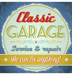 Vintage sign - classic garage vector