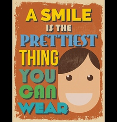 Motivational phrase poster vintage style a smile vector