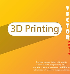 3d Printing icon symbol Flat modern web design vector image