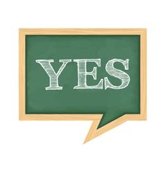 Blackboard with Word Yes vector image vector image