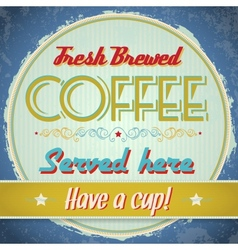 Vintage sign - fresh brewed coffee vector