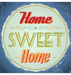 Vintage home sweet home sign vector
