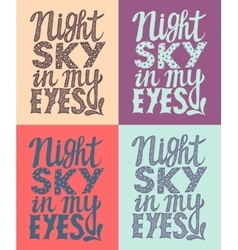 Romantic poster night sky in my eyes vector