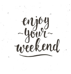 Enjoy your weekend hand drawn typography poster vector