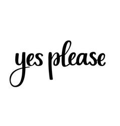 Yew please calligraphy phrase vector