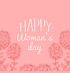 Happy womans day hand lettering card vintage vector