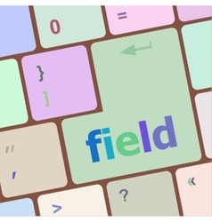 Field word on keyboard key notebook computer vector