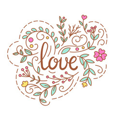 love text romantic lettering with floral vector image