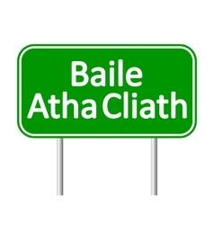 Baile atha cliath road sign vector