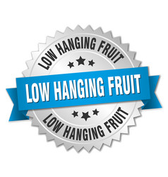 Low hanging fruit round isolated silver badge vector
