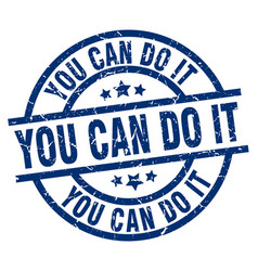 You can do it blue round grunge stamp vector